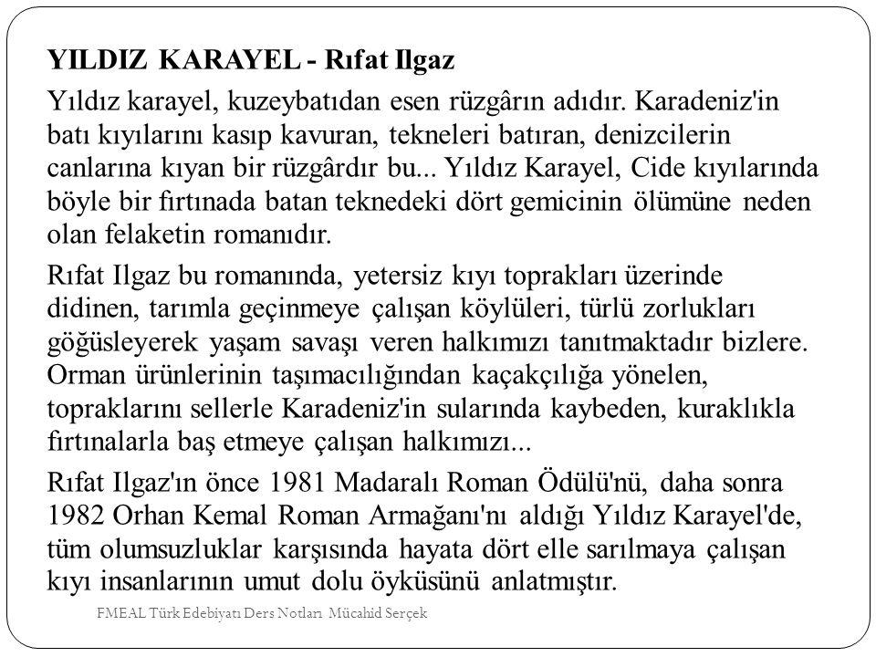 YILDIZ KARAYEL - Rıfat Ilgaz Yıldız karayel, kuzeybatıdan esen rüzgârın adıdır. Karadeniz'in batı kıyılarını kasıp kavuran, tekneleri batıran, denizci