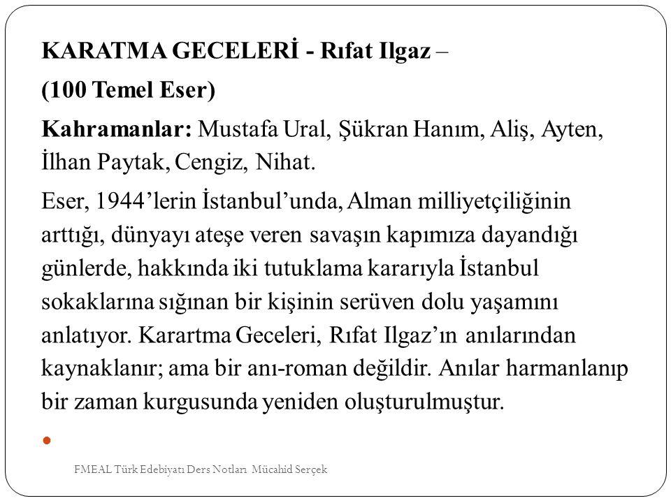 KARATMA GECELERİ - Rıfat Ilgaz – (100 Temel Eser) Kahramanlar: Mustafa Ural, Şükran Hanım, Aliş, Ayten, İlhan Paytak, Cengiz, Nihat. Eser, 1944'lerin