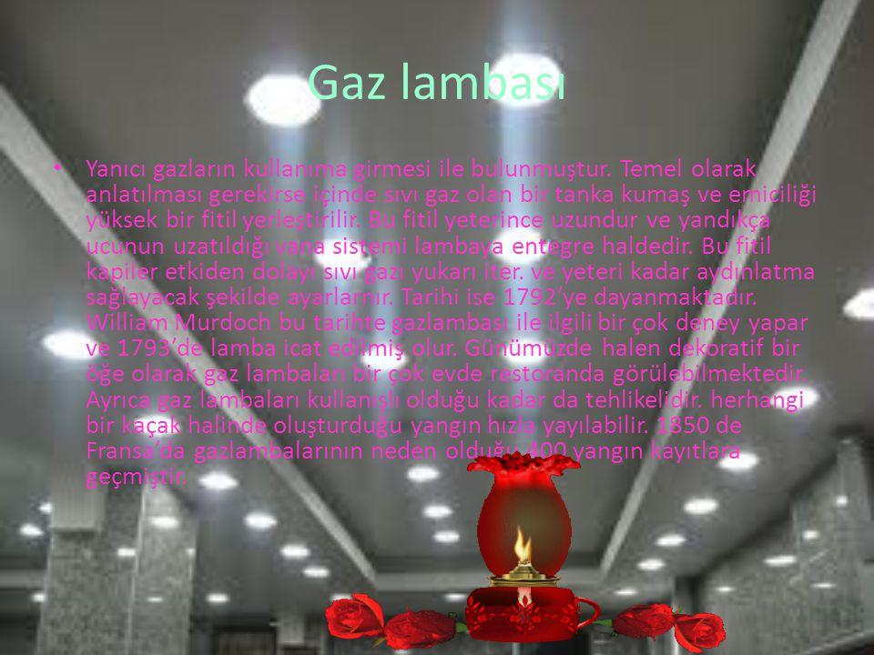 Gaz lambası Yanıcı gazların kullanıma girmesi ile bulunmuştur. Temel olarak anlatılması gerekirse içinde sıvı gaz olan bir tanka kumaş ve emiciliği yü