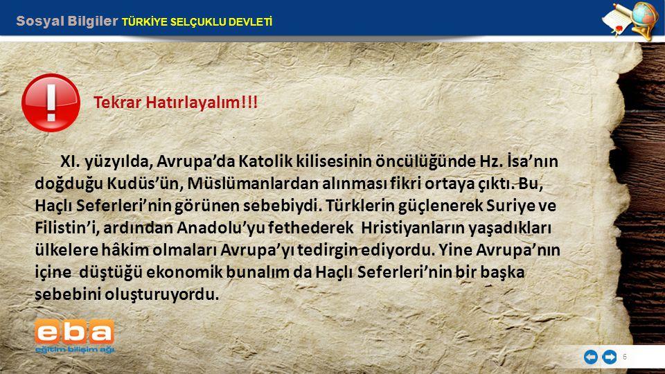 Sosyal Bilgiler TÜRKİYE SELÇUKLU DEVLETİ 6 Tekrar Hatırlayalım!!.