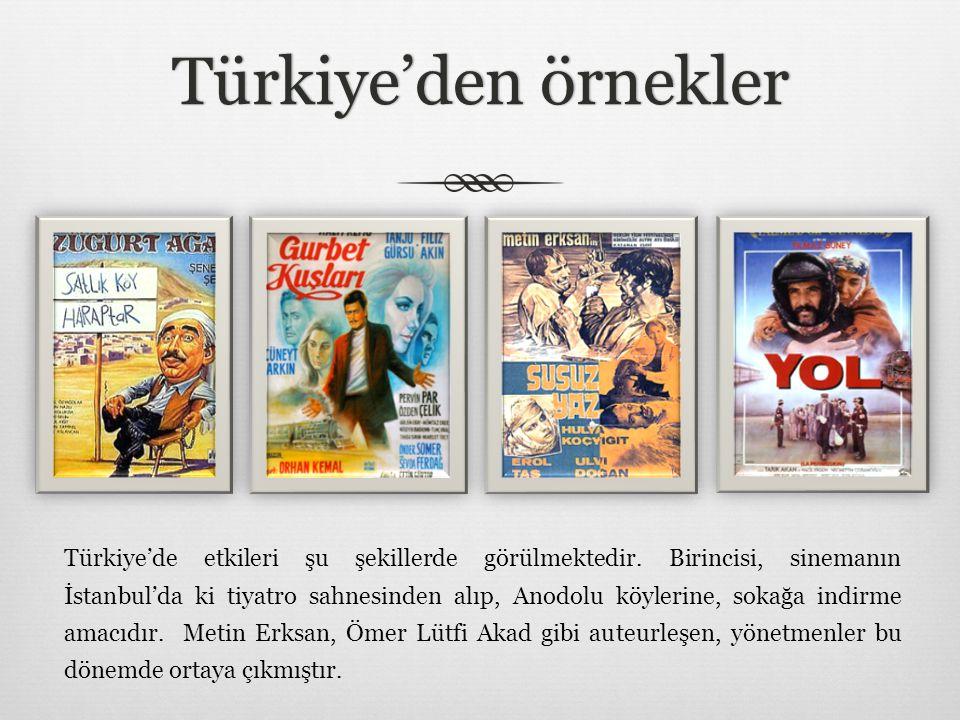 Türkiye'den örneklerTürkiye'den örnekler Türkiye'de etkileri şu şekillerde görülmektedir. Birincisi, sinemanın İstanbul'da ki tiyatro sahnesinden alıp