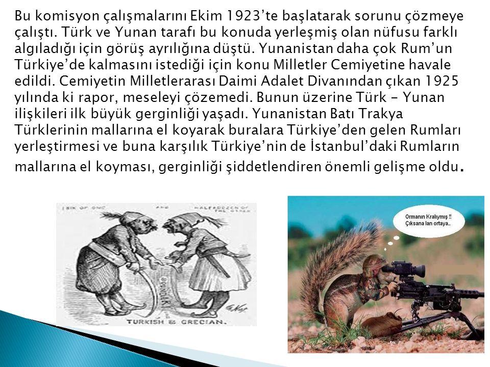 Bu komisyon çalışmalarını Ekim 1923'te başlatarak sorunu çözmeye çalıştı. Türk ve Yunan tarafı bu konuda yerleşmiş olan nüfusu farklı algıladığı için