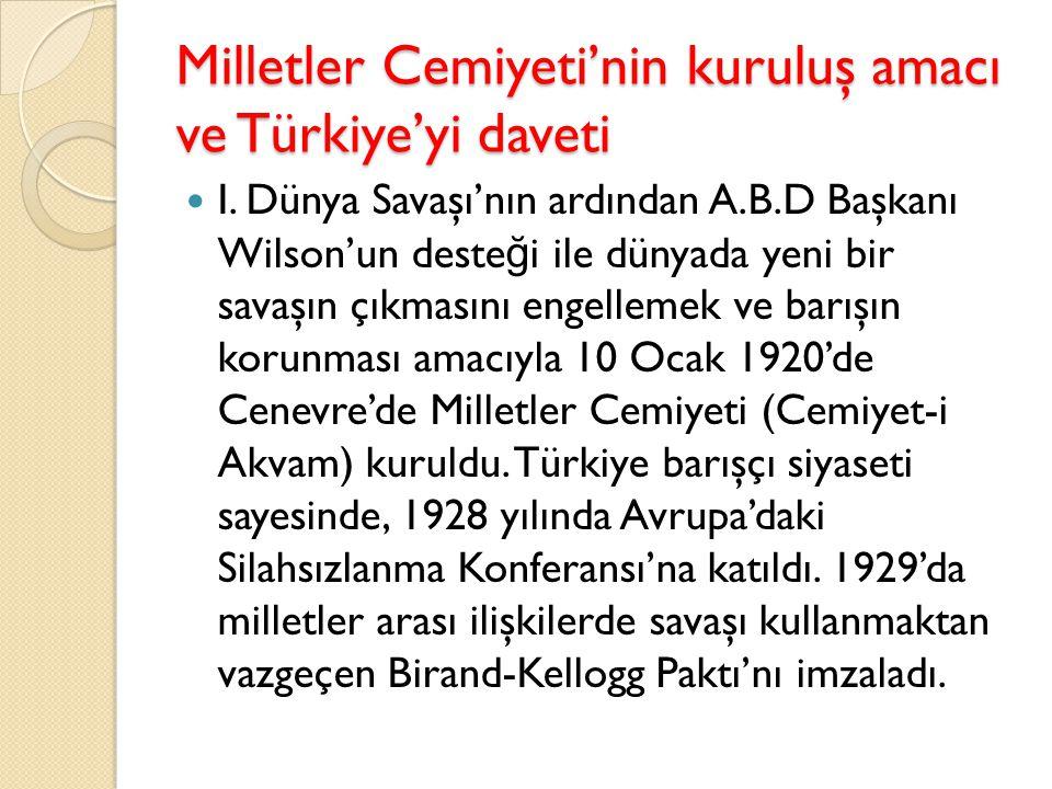 Milletler Cemiyeti'nin kuruluş amacı ve Türkiye'yi daveti I. Dünya Savaşı'nın ardından A.B.D Başkanı Wilson'un deste ğ i ile dünyada yeni bir savaşın