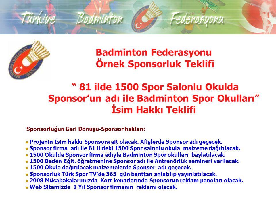 """Badminton Federasyonu Örnek Sponsorluk Teklifi """" 81 ilde 1500 Spor Salonlu Okulda Sponsor'un adı ile Badminton Spor Okulları"""" İsim Hakkı Teklifi Spons"""