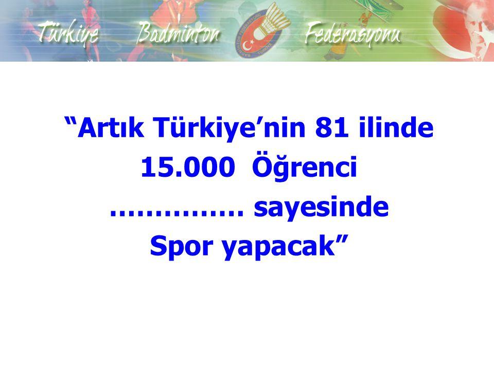 """""""Artık Türkiye'nin 81 ilinde 15.000 Öğrenci …………… sayesinde Spor yapacak"""""""
