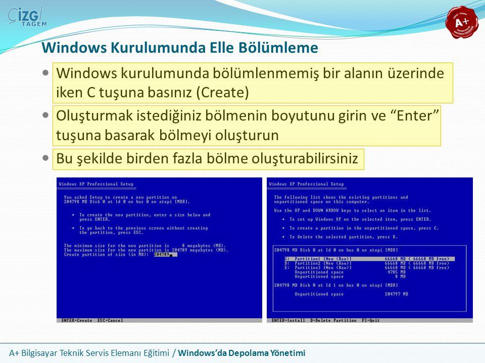 A+ Bilgisayar Teknik Servis Elemanı Eğitimi / Windows'da Depolama Yönetimi Windows Kurulumunda Bölüm Silme Windows kurulumunda bölümlenmiş bir sabit disk üzerinde yeni bölümleme yapmak istiyorsanız önce var olan bölümleri silmeniz gerekir Bunun için bir bölüm seçili iken D tuşuna basınız (Delete) Daha sonra kurulum bu işlemin onaylanmasını isteyecektir Bölümleri sildikten sonra bir önceki slaytta anlatıldığı gibi yeniden bölümleme yapabilirsiniz