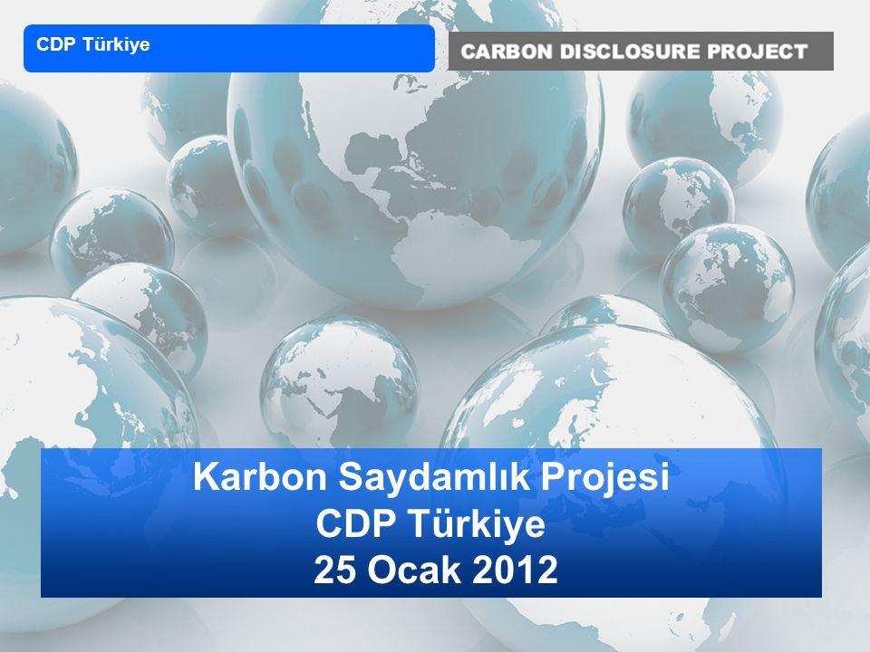 Karbon Saydamlık Projesi CDP Türkiye 25 Ocak 2012 CDP Türkiye