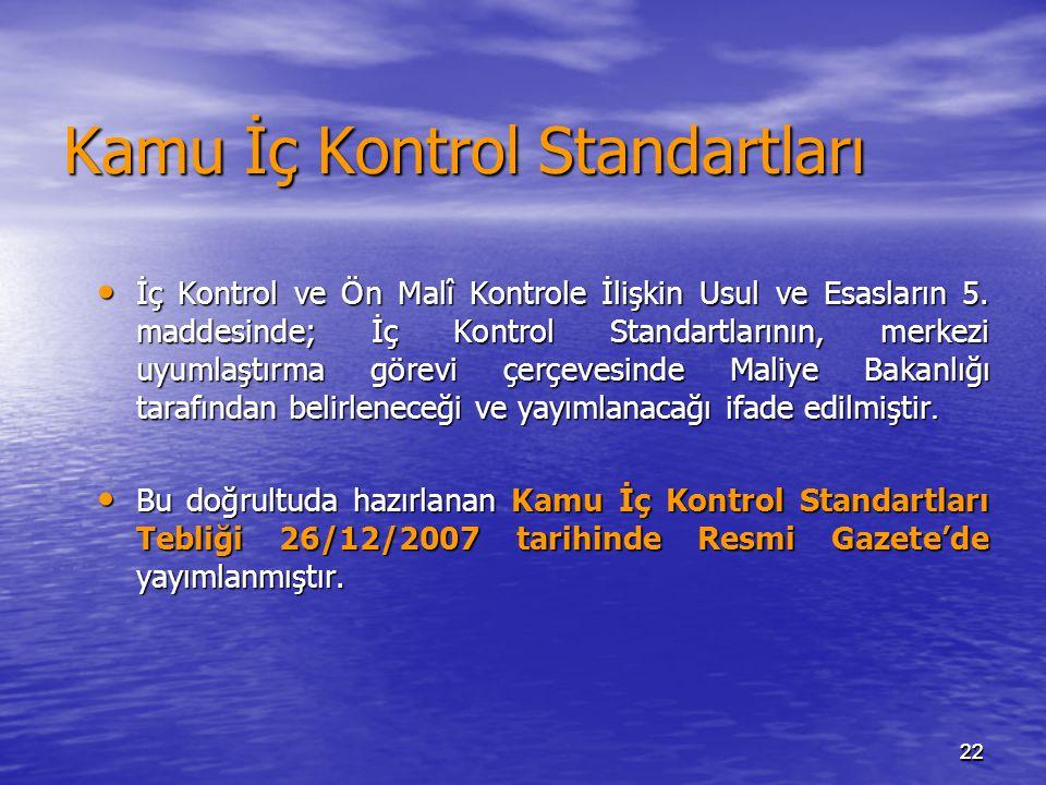 2222 Kamu İç Kontrol Standartları İç Kontrol ve Ön Malî Kontrole İlişkin Usul ve Esasların 5. maddesinde; İç Kontrol Standartlarının, merkezi uyumlaşt