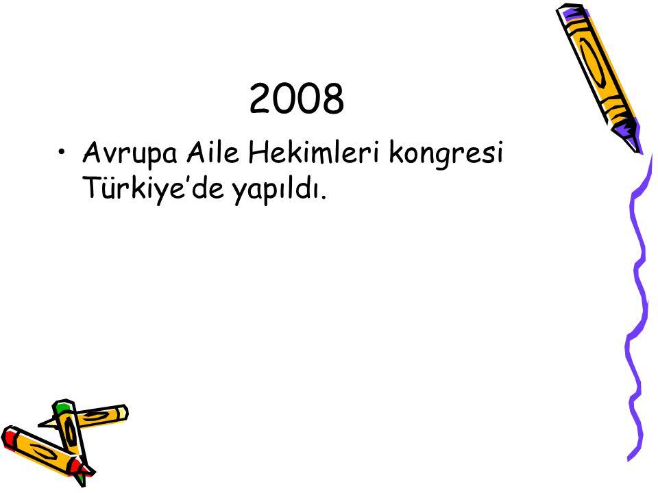 2008 Avrupa Aile Hekimleri kongresi Türkiye'de yapıldı.