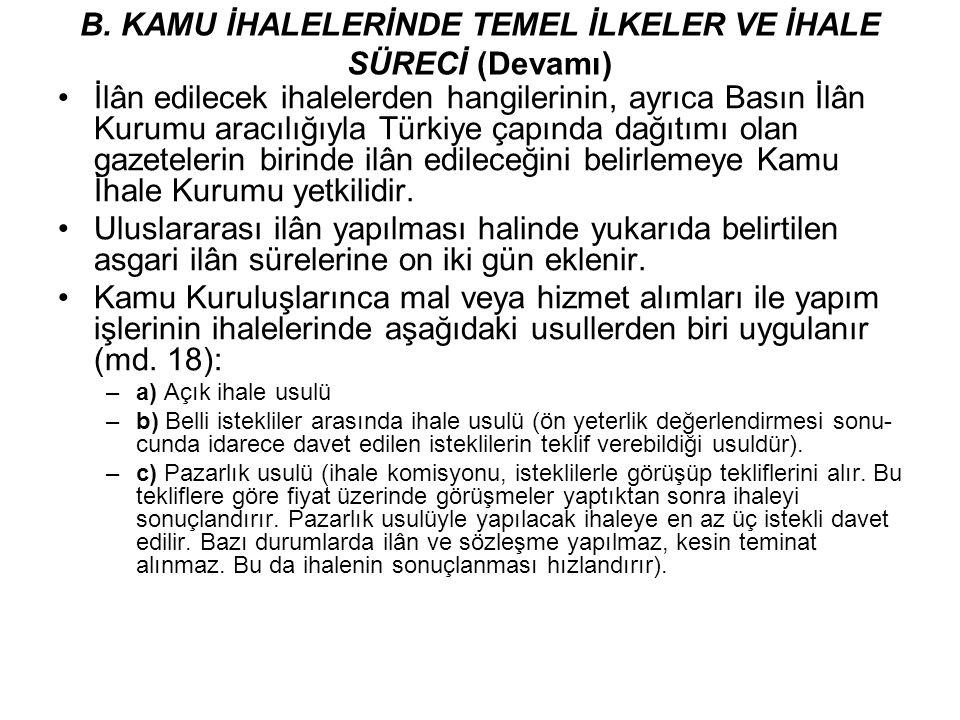 İlân edilecek ihalelerden hangilerinin, ayrıca Basın İlân Kurumu aracılığıyla Türkiye çapında dağıtımı olan gazetelerin birinde ilân edileceğini belir