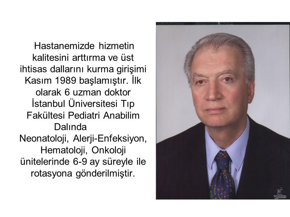 Hastanemizde hizmetin kalitesini arttırma ve üst ihtisas dallarını kurma girişimi Kasım 1989 başlamıştır. İlk olarak 6 uzman doktor İstanbul Üniversit