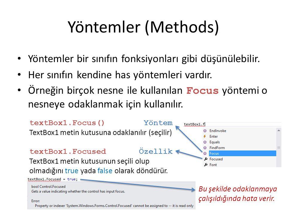 Yöntemler (Methods) Yöntemler bir sınıfın fonksiyonları gibi düşünülebilir. Her sınıfın kendine has yöntemleri vardır. Örneğin birçok nesne ile kullan