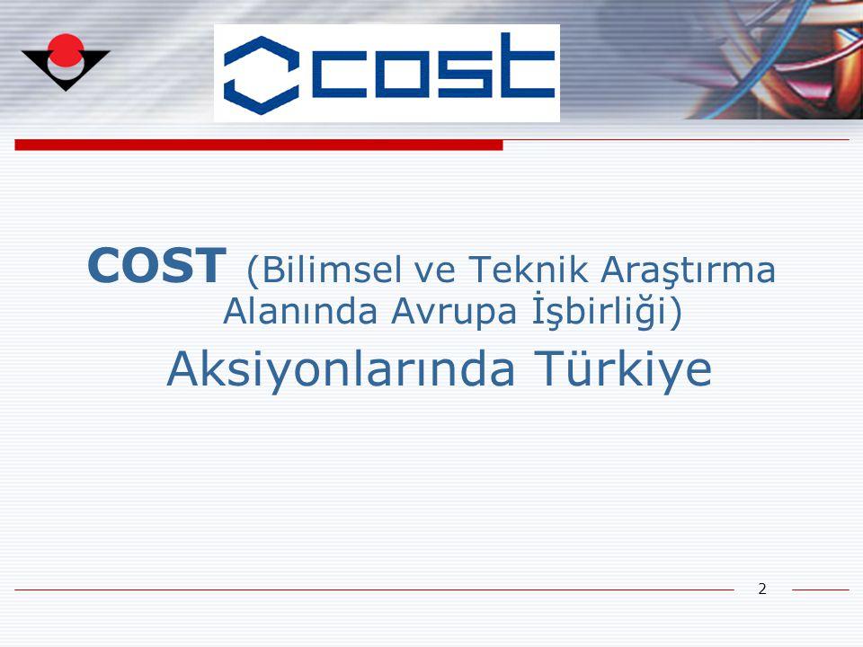 2 COST (Bilimsel ve Teknik Araştırma Alanında Avrupa İşbirliği) Aksiyonlarında Türkiye