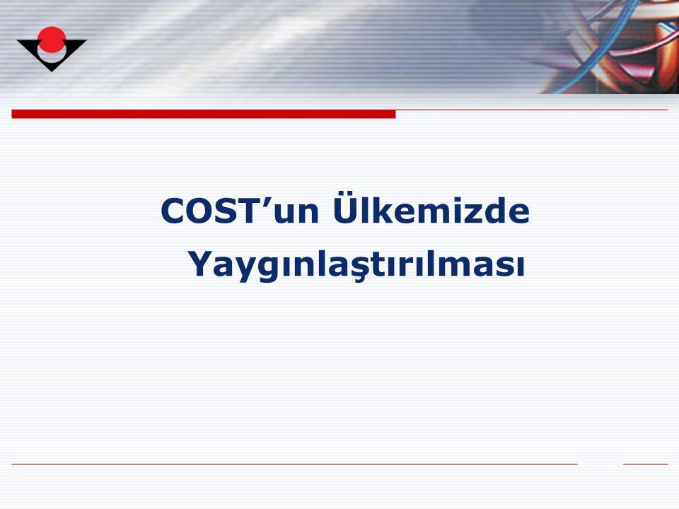COST'un Ülkemizde Yaygınlaştırılması