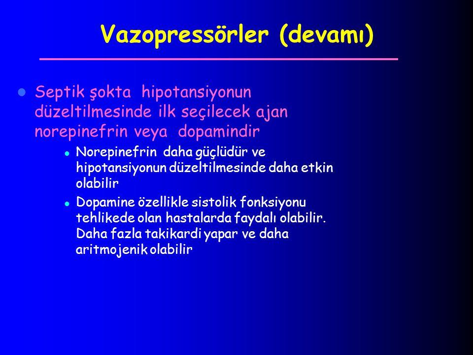 Vazopressörler (devamı) Septik şokta hipotansiyonun düzeltilmesinde ilk seçilecek ajan norepinefrin veya dopamindir Norepinefrin daha güçlüdür ve hipo