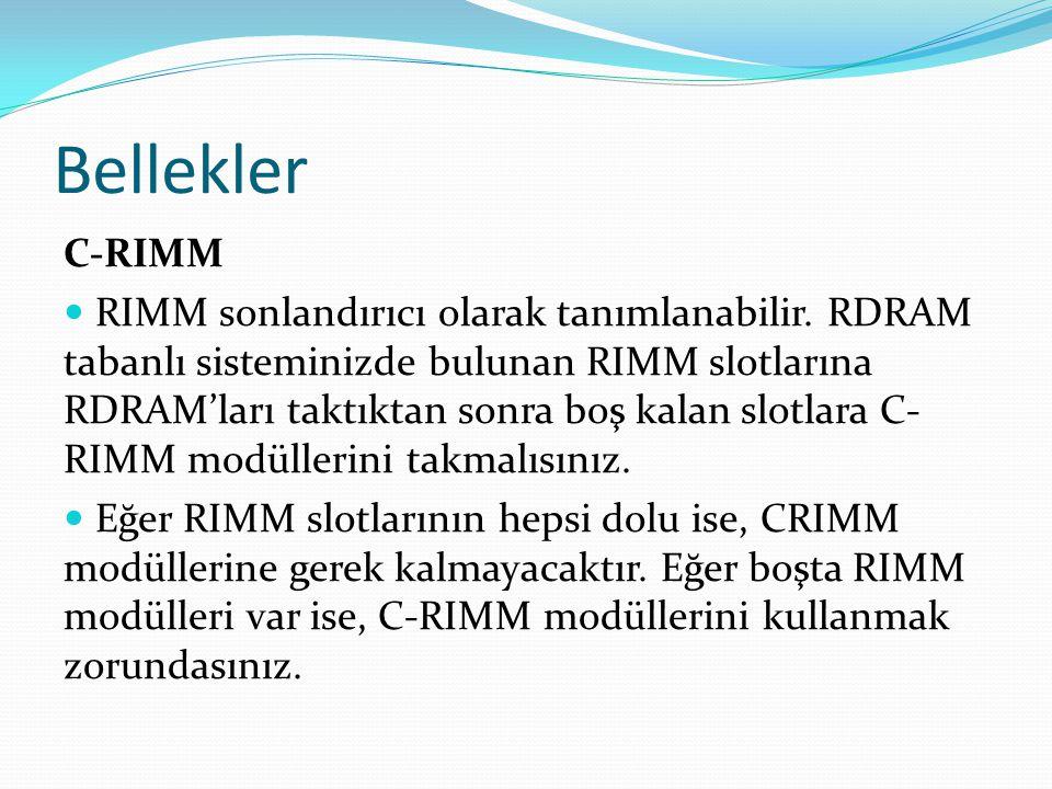 Bellekler C-RIMM RIMM sonlandırıcı olarak tanımlanabilir.