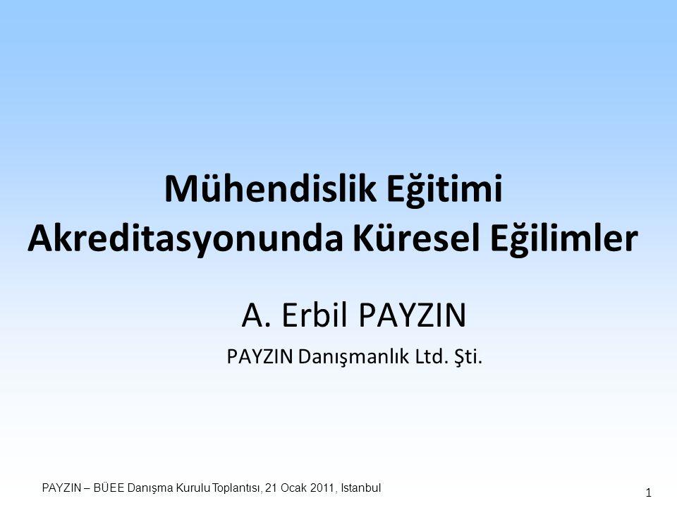 PAYZIN – BÜEE Danışma Kurulu Toplantısı, 21 Ocak 2011, Istanbul 1 Mühendislik Eğitimi Akreditasyonunda Küresel Eğilimler A.