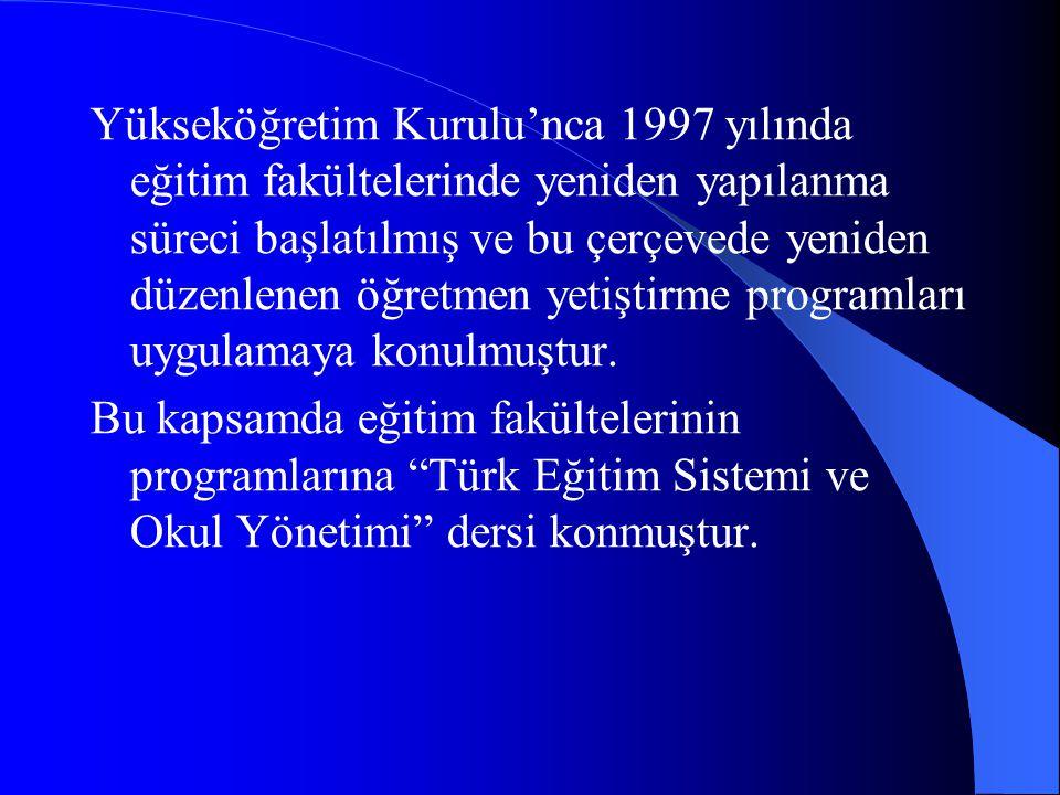 Yükseköğretim Kurulu'nca 1997 yılında eğitim fakültelerinde yeniden yapılanma süreci başlatılmış ve bu çerçevede yeniden düzenlenen öğretmen yetiştirm