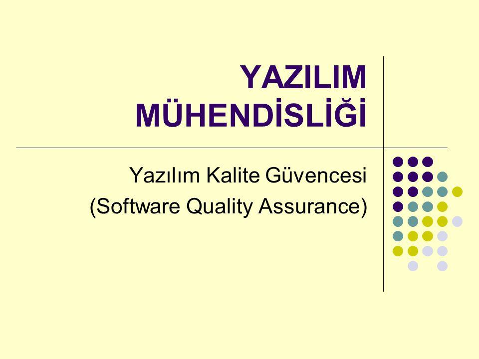 YAZILIM MÜHENDİSLİĞİ Yazılım Kalite Güvencesi (Software Quality Assurance)