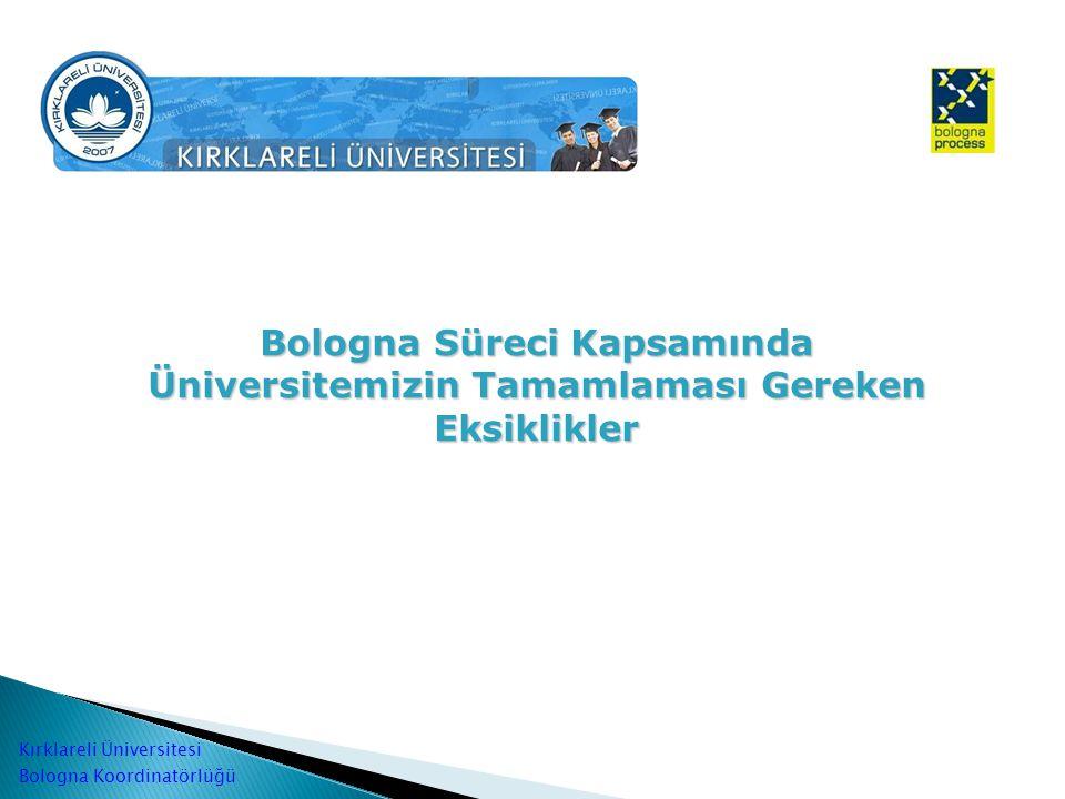 Bologna Süreci Kapsamında Üniversitemizin Tamamlaması Gereken Eksiklikler Kırklareli Üniversitesi Bologna Koordinatörlüğü