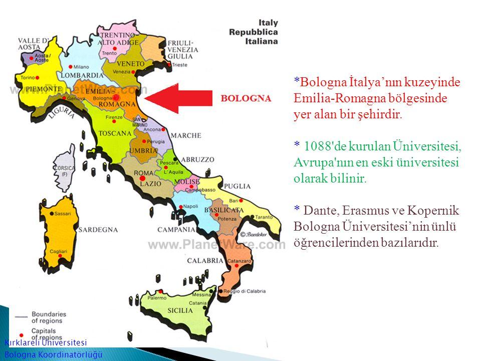 *Bologna İtalya'nın kuzeyinde Emilia-Romagna bölgesinde yer alan bir şehirdir. * 1088'de kurulan Üniversitesi, Avrupa'nın en eski üniversitesi olarak