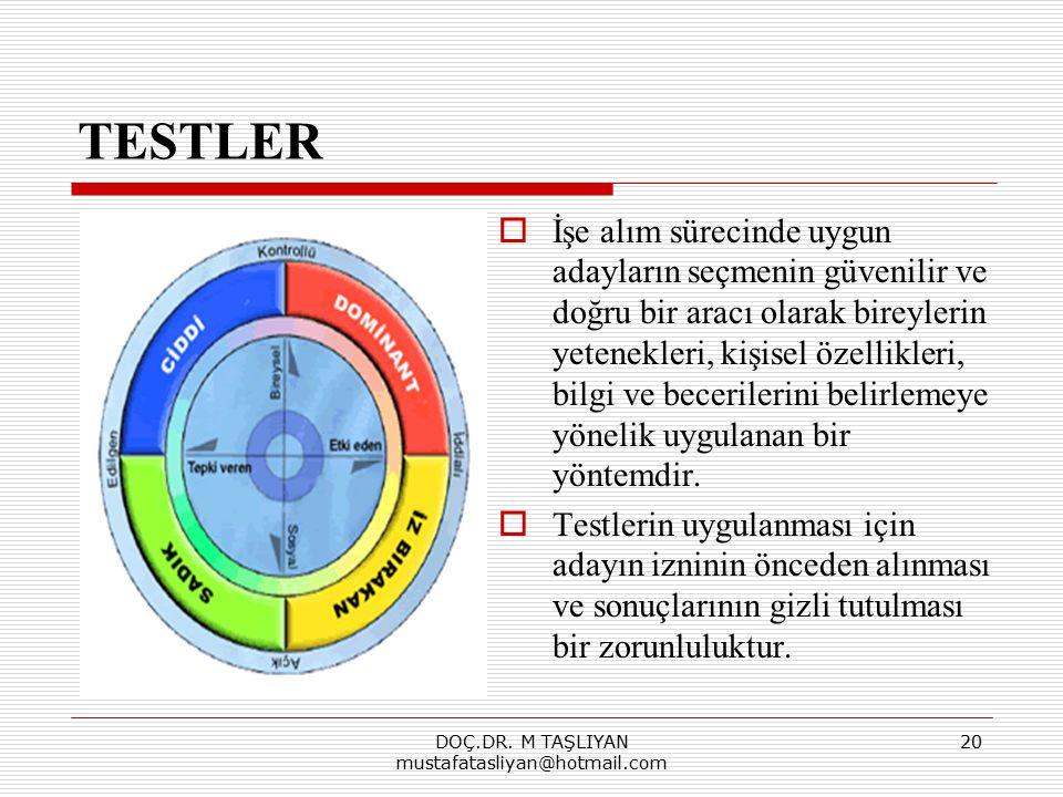 TESTLER  İşe alım sürecinde uygun adayların seçmenin güvenilir ve doğru bir aracı olarak bireylerin yetenekleri, kişisel özellikleri, bilgi ve beceri