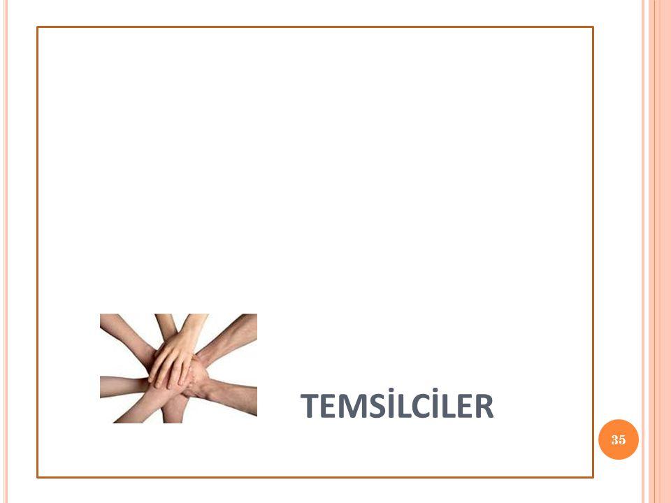 TEMSİLCİLER 35