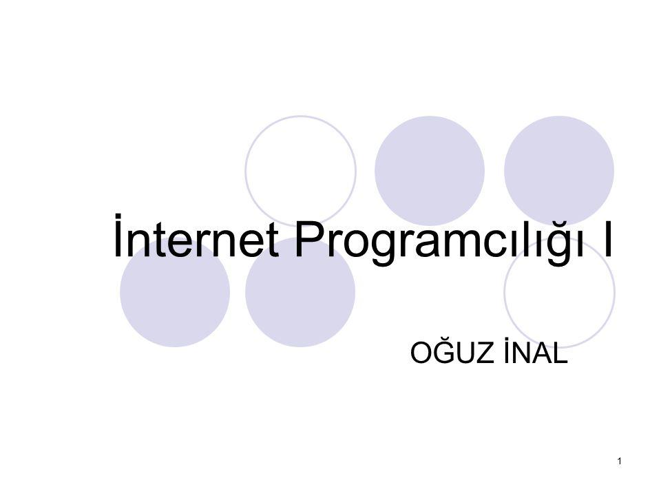 İnternet Programcılığı I OĞUZ İNAL 1