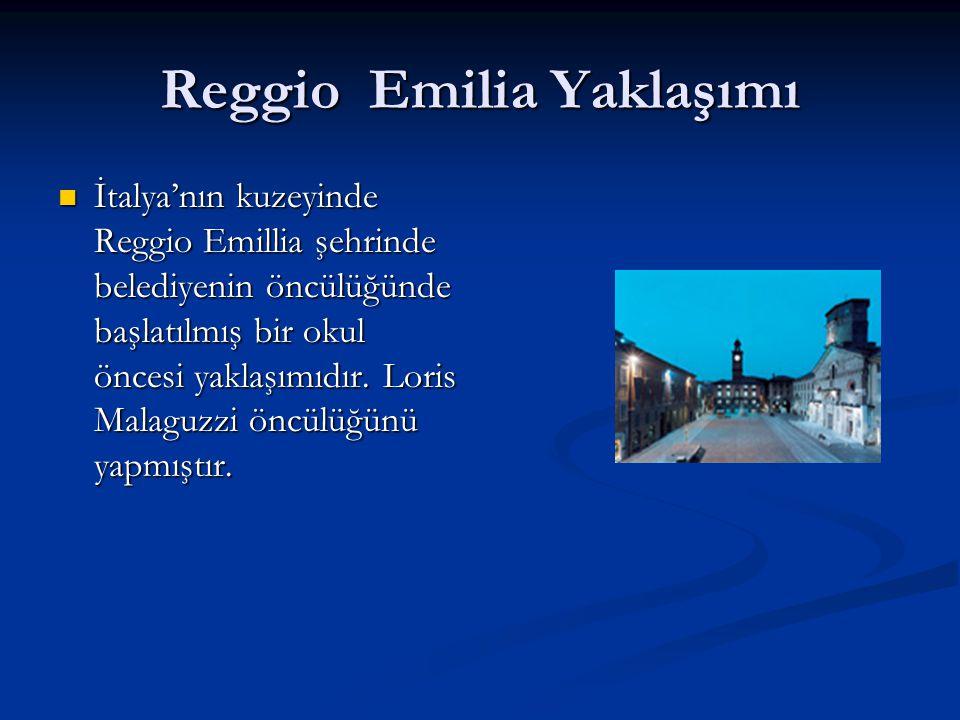 Reggio Emilia Yaklaşımı İtalya'nın kuzeyinde Reggio Emillia şehrinde belediyenin öncülüğünde başlatılmış bir okul öncesi yaklaşımıdır.