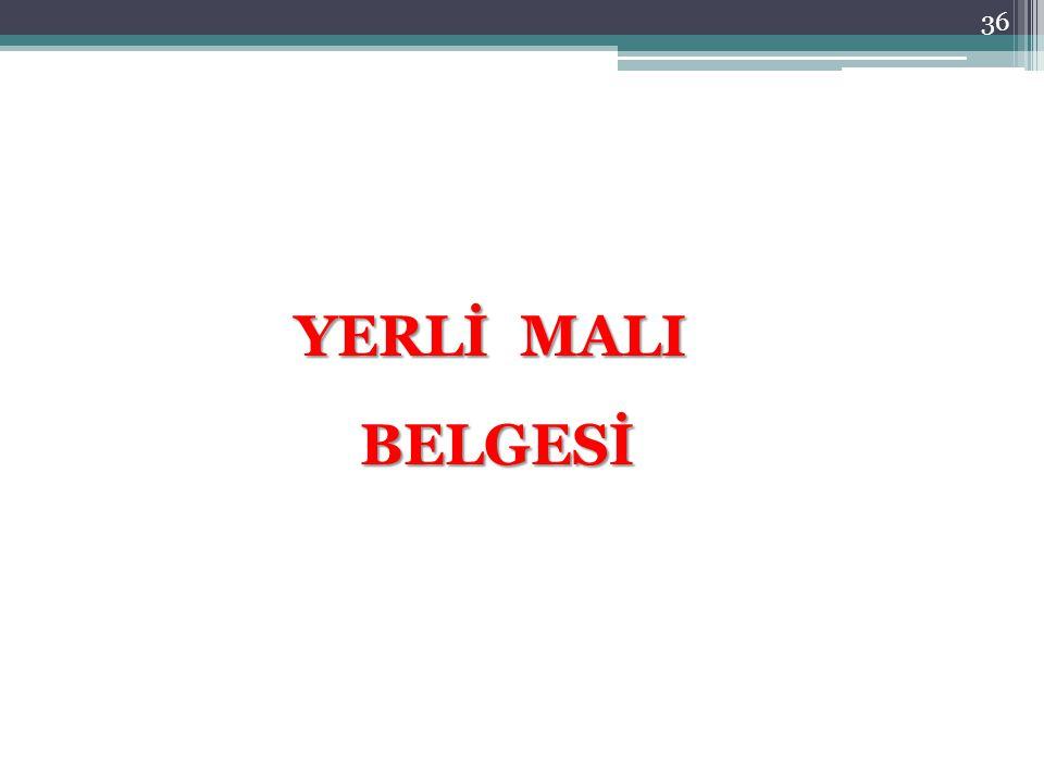 YERLİ MALI BELGESİ BELGESİ 36