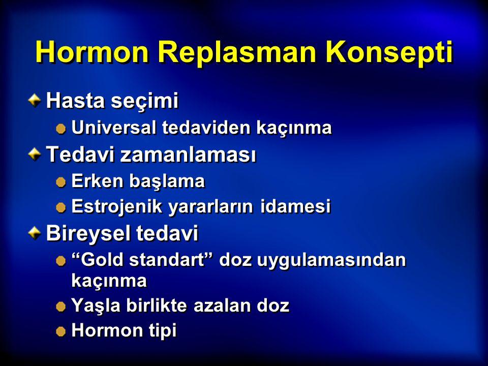"""Hormon Replasman Konsepti Hasta seçimi Universal tedaviden kaçınma Tedavi zamanlaması Erken başlama Estrojenik yararların idamesi Bireysel tedavi """"Gol"""