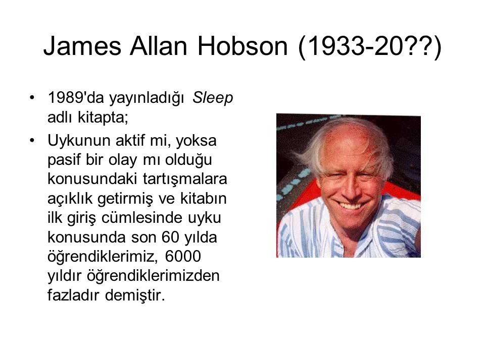 James Allan Hobson (1933-20??) 1989'da yayınladığı Sleep adlı kitapta; Uykunun aktif mi, yoksa pasif bir olay mı olduğu konusundaki tartışmalara açıkl