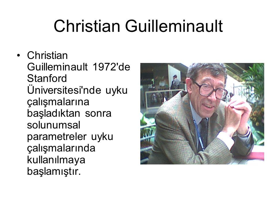 Christian Guilleminault Christian Guilleminault 1972'de Stanford Üniversitesi'nde uyku çalışmalarına başladıktan sonra solunumsal parametreler uyku ça