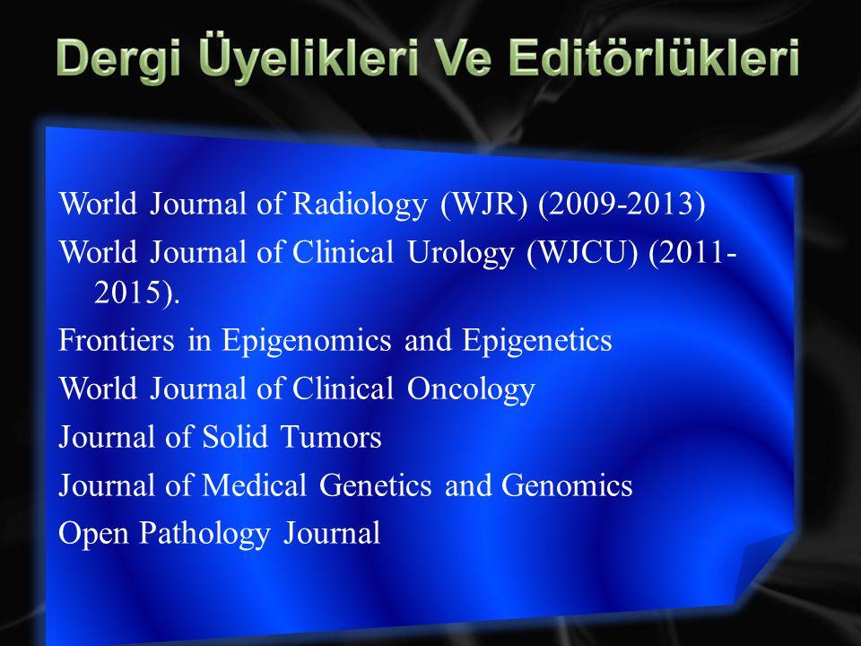 World Journal of Radiology (WJR) (2009-2013) World Journal of Clinical Urology (WJCU) (2011- 2015).