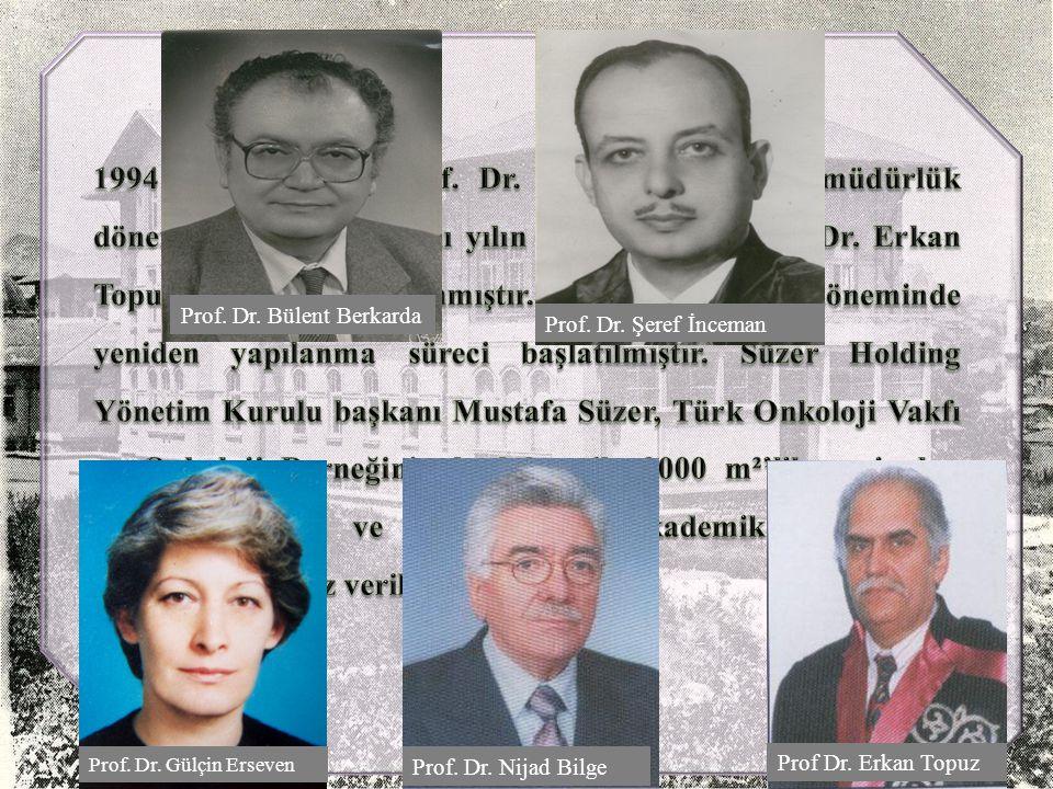 Prof.Dr. Bülent Berkarda Prof. Dr. Şeref İnceman Prof.