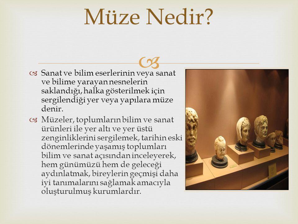   Müzedeki eserlerin sergilenmesi, saklanması ve korunması için gerekli teknik bilgileri içeren bilimsel çalışma alanına müzecilik adı verilir.