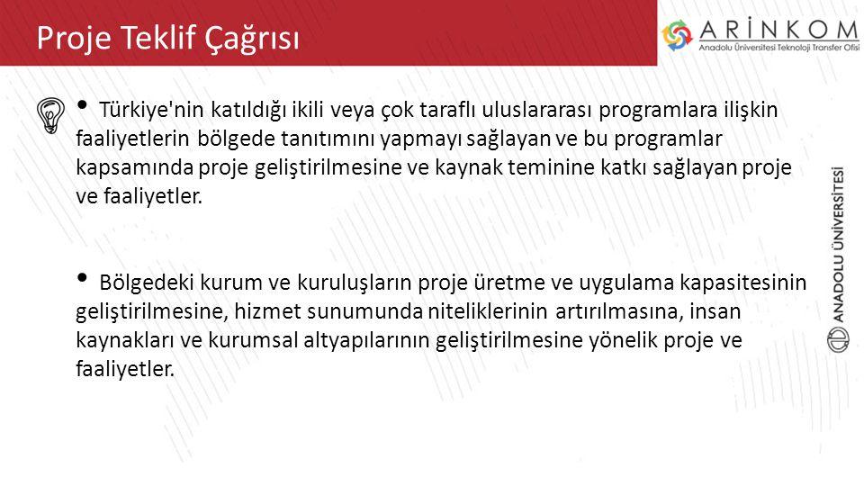ARİNKOM TEKNOLOJİ TRANSFER OFİSİ ARİNKOM TTOProje Teklif Çağrısı Türkiye'nin katıldığı ikili veya çok taraflı uluslararası programlara ilişkin faaliye