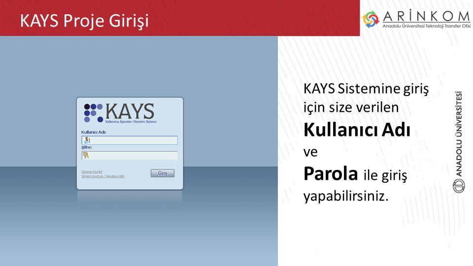 ARİNKOM TEKNOLOJİ TRANSFER OFİSİ ARİNKOM TTOKAYS Proje Girişi KAYS Sistemine giriş için size verilen Kullanıcı Adı ve Parola ile giriş yapabilirsiniz.