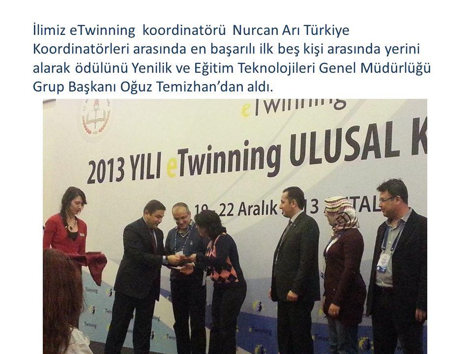 İlimiz eTwinning koordinatörü Nurcan Arı Türkiye Koordinatörleri arasında en başarılı ilk beş kişi arasında yerini alarak ödülünü Yenilik ve Eğitim Teknolojileri Genel Müdürlüğü Grup Başkanı Oğuz Temizhan'dan aldı.