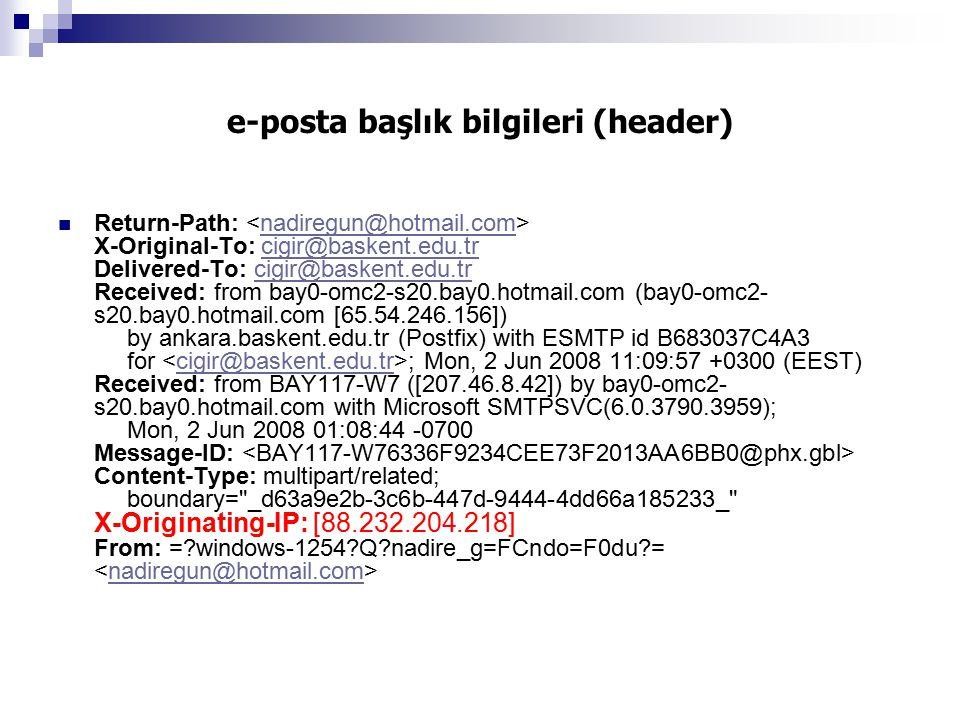 e-posta başlık bilgileri (header) Return-Path: X-Original-To: cigir@baskent.edu.tr Delivered-To: cigir@baskent.edu.tr Received: from bay0-omc2-s20.bay