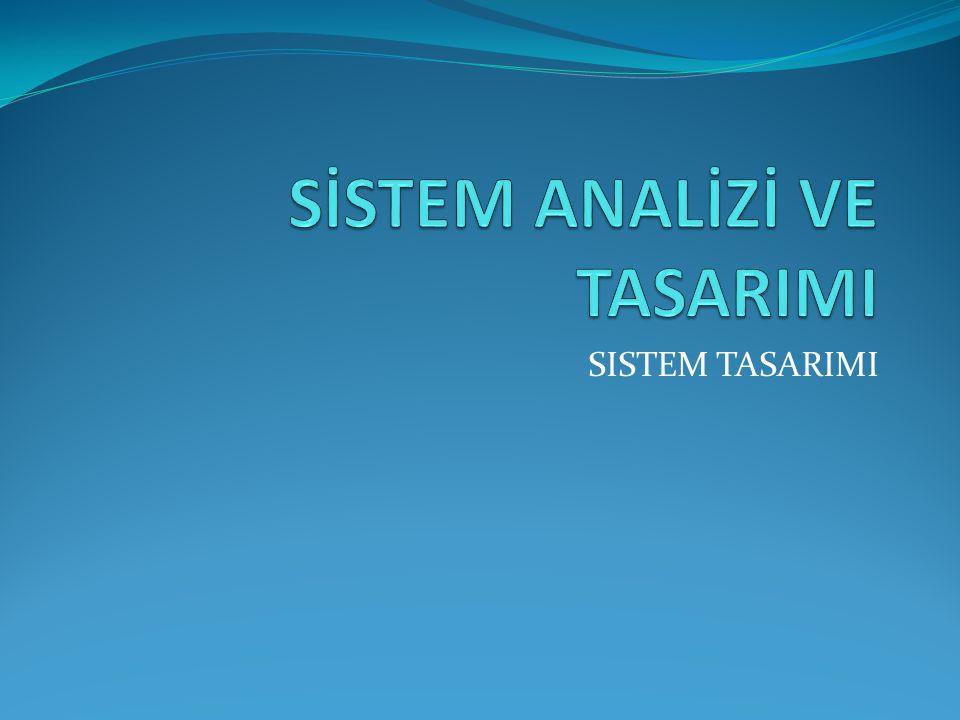 SİSTEM TASARIMI KAVRAMI Bilgi sisteminde problemin açık ve net anlaşıldığı ve yapılması gerekenlerin belirlendiği aşama analiz aşaması olarak kabul edilir.