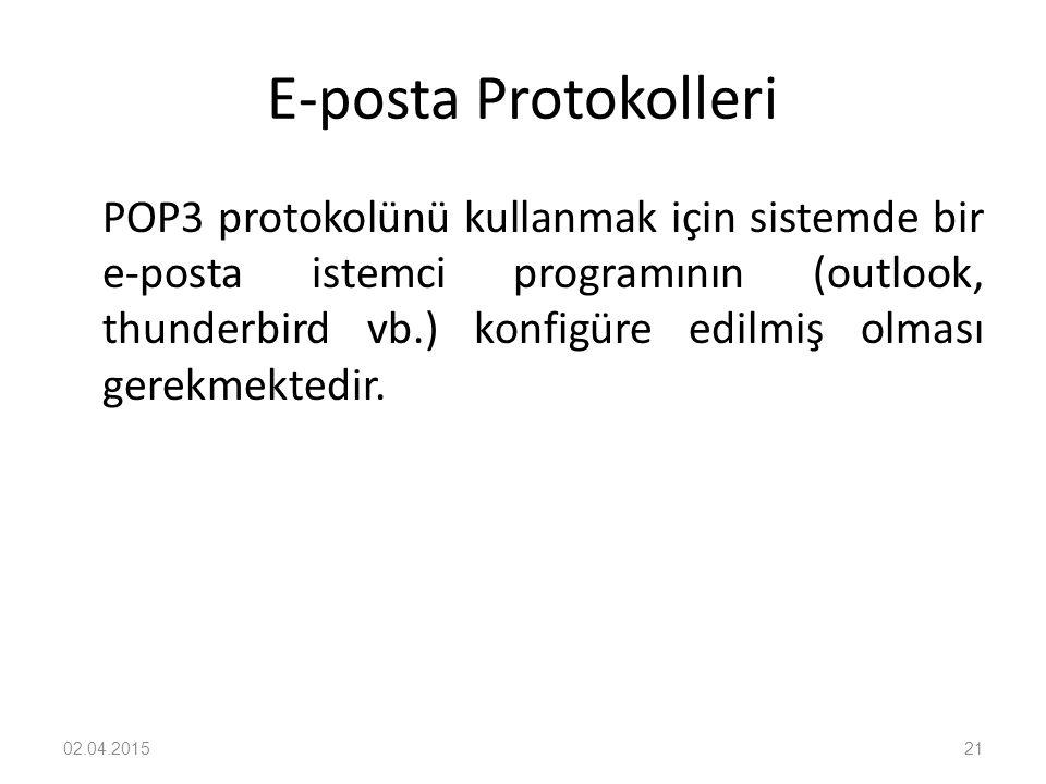 E-posta Protokolleri POP3 protokolünü kullanmak için sistemde bir e-posta istemci programının (outlook, thunderbird vb.) konfigüre edilmiş olması gere