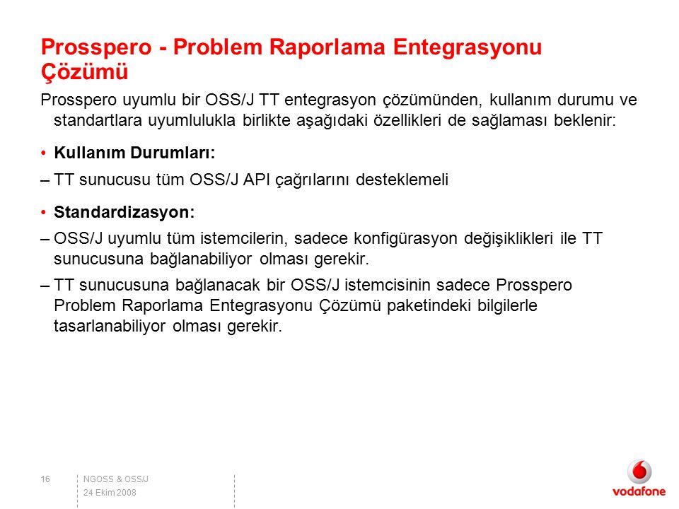 NGOSS & OSS/J Prosspero - Problem Raporlama Entegrasyonu Çözümü Prosspero uyumlu bir OSS/J TT entegrasyon çözümünden, kullanım durumu ve standartlara