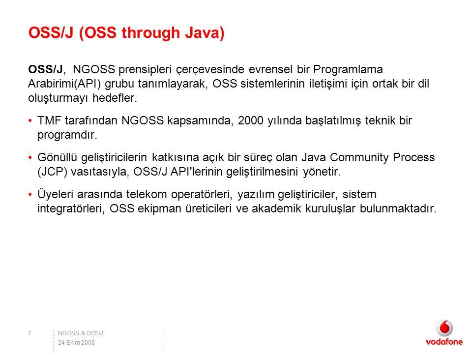 NGOSS & OSS/J OSS/J (OSS through Java) OSS/J, NGOSS prensipleri çerçevesinde evrensel bir Programlama Arabirimi(API) grubu tanımlayarak, OSS sistemler