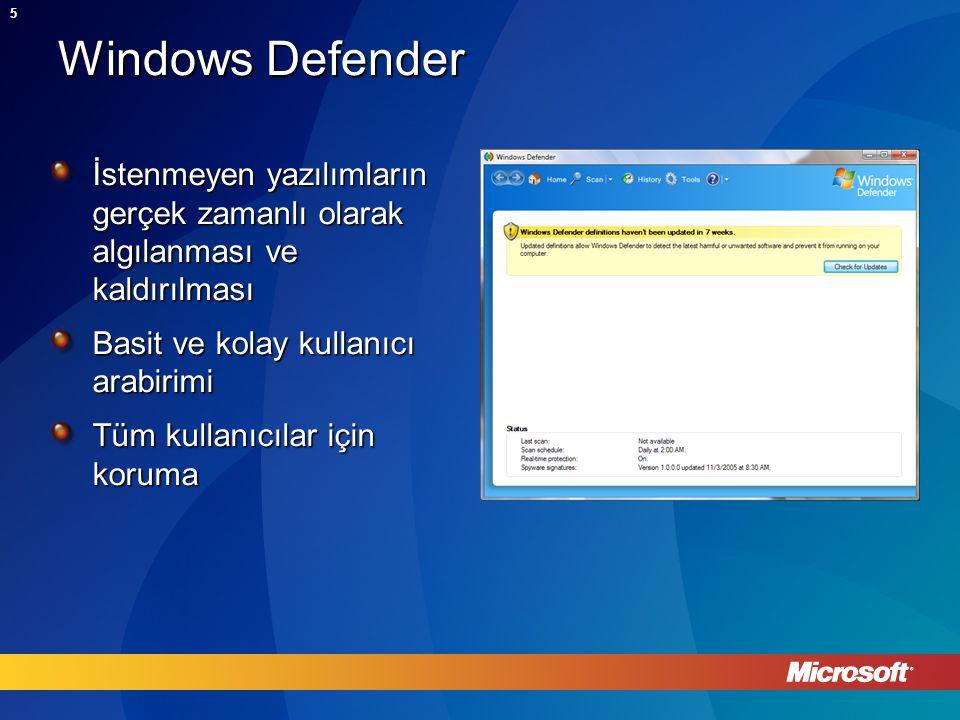 5 Windows Defender İstenmeyen yazılımların gerçek zamanlı olarak algılanması ve kaldırılması Basit ve kolay kullanıcı arabirimi Tüm kullanıcılar için koruma
