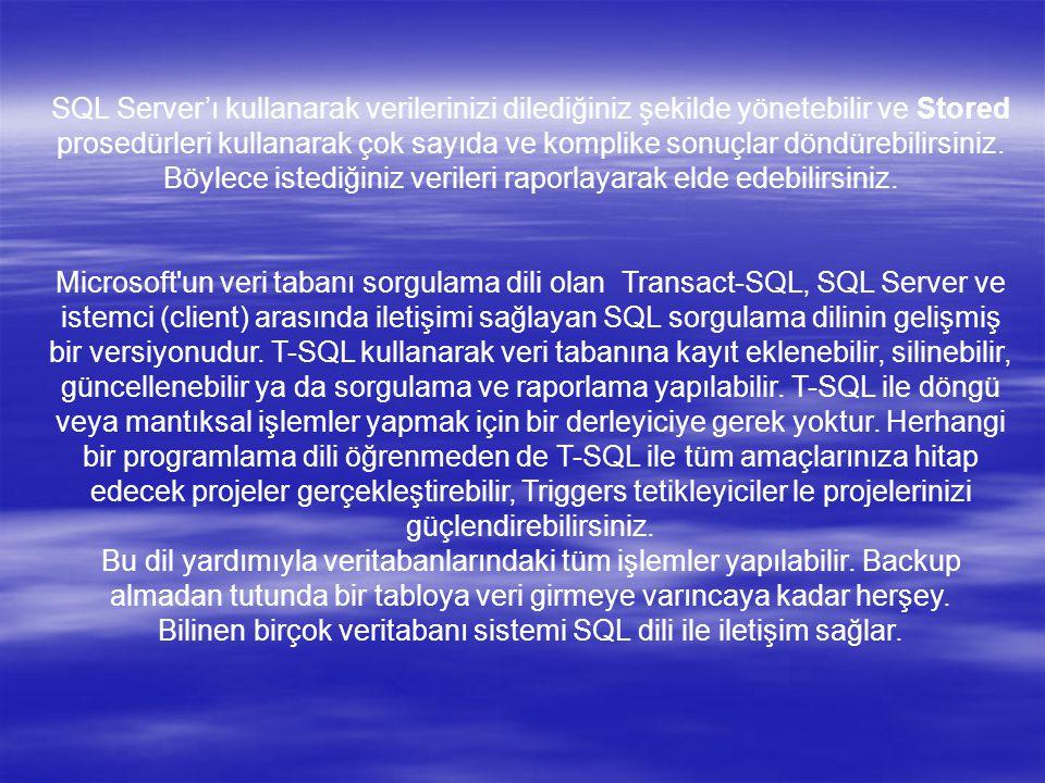 SQL Server'ı kullanarak verilerinizi dilediğiniz şekilde yönetebilir ve Stored prosedürleri kullanarak çok sayıda ve komplike sonuçlar döndürebilirsiniz.