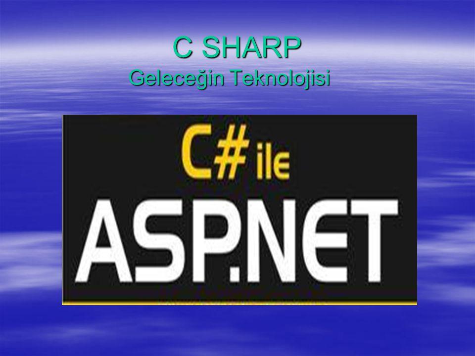 C SHARP Geleceğin Teknolojisi Geleceğin Teknolojisi