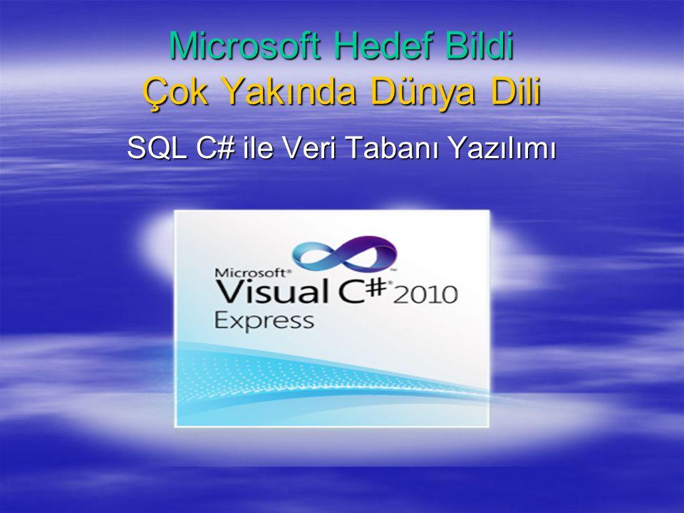 Microsoft Hedef Bildi Çok Yakında Dünya Dili SQL C# ile Veri Tabanı Yazılımı