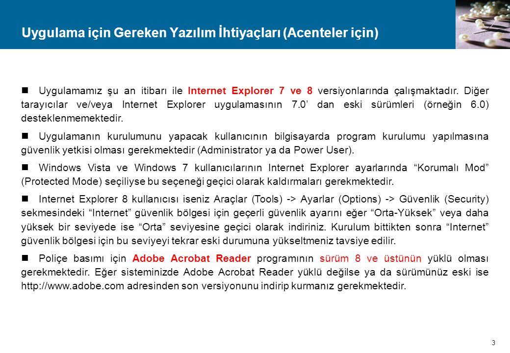 Uygulamanın Kurulması (Acenteler için) Önceki sayfada anlatılan koşulları hazırladıktan sonra bir Internet Explorer uygulaması başlatıp https://swepweb.anadolusigorta.com.tr adresine gidiniz.