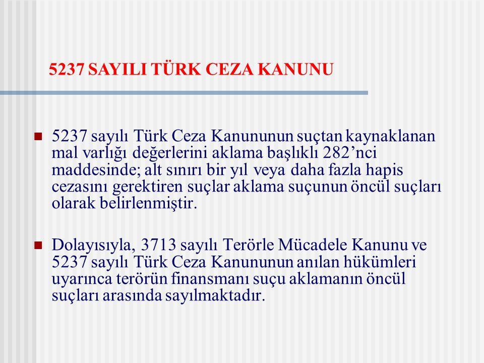 5237 sayılı Türk Ceza Kanununun suçtan kaynaklanan mal varlığı değerlerini aklama başlıklı 282'nci maddesinde; alt sınırı bir yıl veya daha fazla hapi